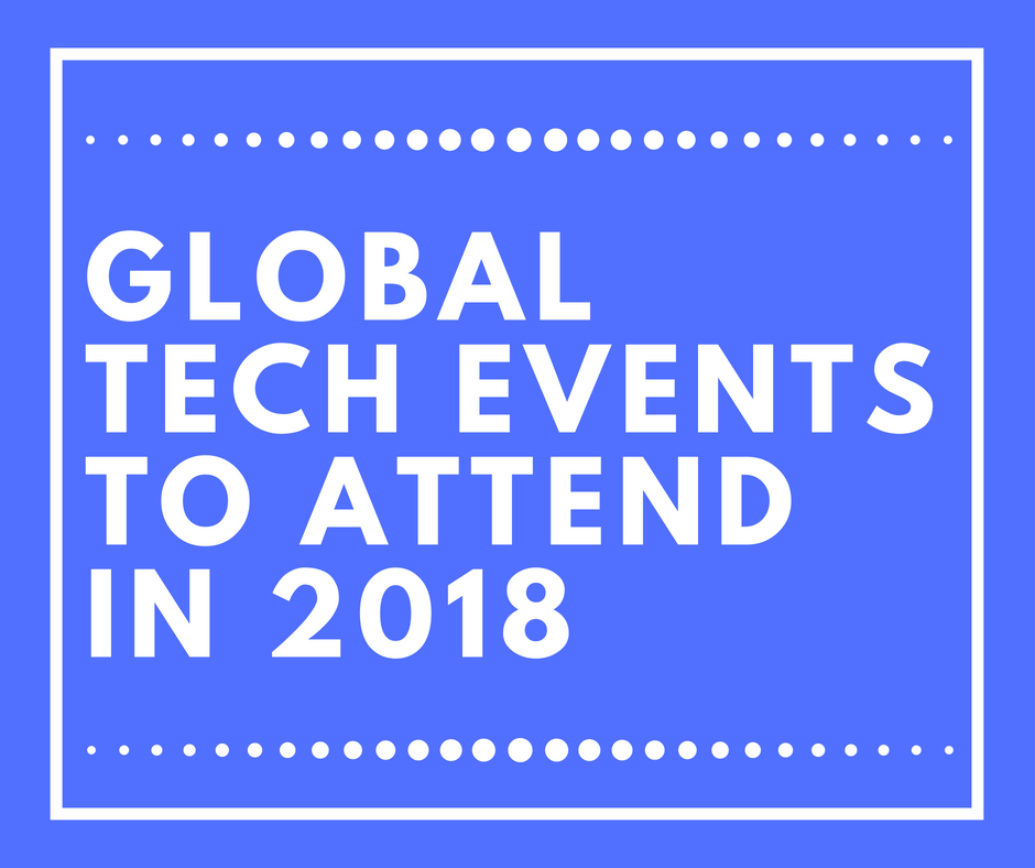Global Tech Events To Attend In 2018