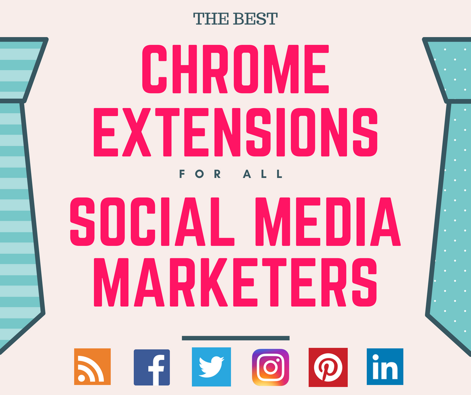 The Best Chrome Extensions For Social Media Marketers In 2018