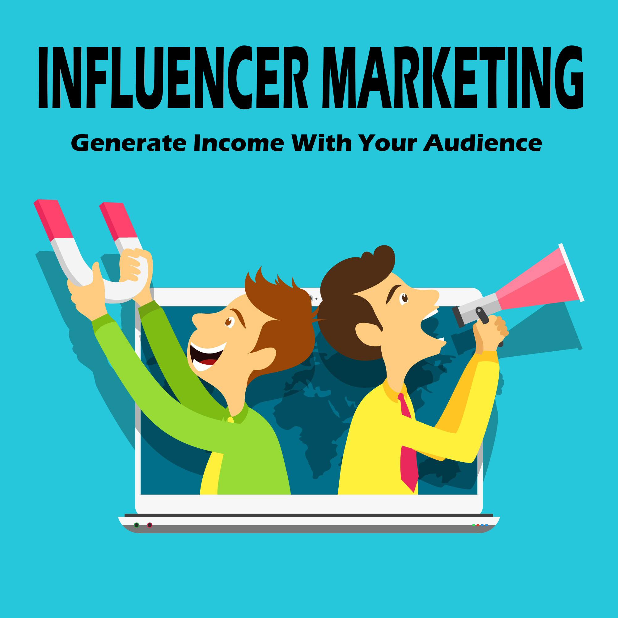 Influencer Marketing: How To Generate Income With Your Audience