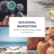 Seasonal Marketing: What Is It And How Does It Help Your Business?